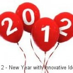 2012 – New Year with Innovative Ideas