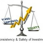 Consider Consistency and safety for Investment you are making