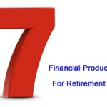 7 Must Financial Products for Retirement Planning
