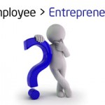 Employee to Entrepreneur Call – Starting your First Business