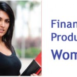 Financial Products for women in India