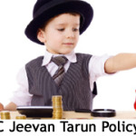 LIC Jeevan Tarun Policy Features, Review & Benefits