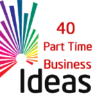 40 Part Time Business Ideas from Home Online & Offline