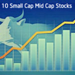 10 Small Cap Mid Cap Stocks by Stock Market Experts