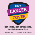 LIC Cancer Care Policy 905 – Features, Benefits and Review
