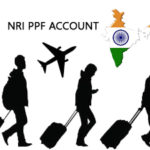 NRI PPF New Rules – How NRI can withdraw money from PPF?