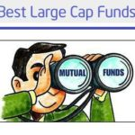 Best Large Cap Mutual Funds in India for 2018-2019