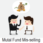 Mutual Fund Agents & Distributors Commission & Misselling Cases