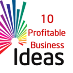 10 High Profitable Business Ideas