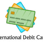 10 International Debit Cards – Benefits, Features