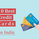 10 Best Credit Cards in India To Save Money 2019 – Latest Review