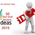 50 Best Small Business Ideas for 2019