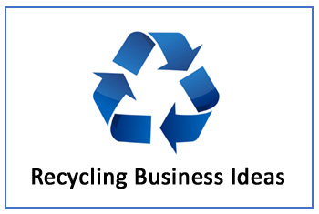 Recycling Business Ideas