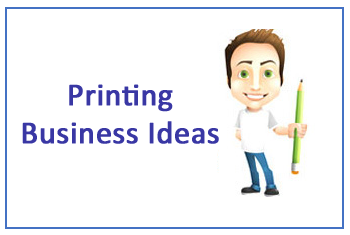 printing business ideas