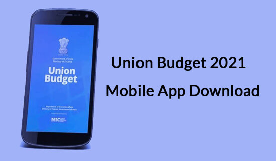 Union Budget 2021 Mobile App Download